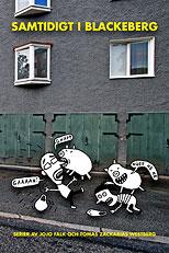 Samtidigt i Blackeberg av Jojo Falk och Tomas Z Westberg